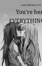 When she tells you you're her EVERYTHING (Portugues) by PotatosBae