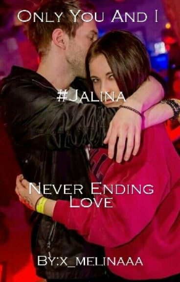 Only You And I - #Jalina - Never Ending Love