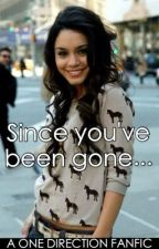 Since you've been gone (One Direction Fanfic) by XandralovesNiall