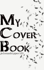 My Cover Book by jelenashipper101