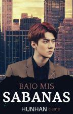 Bajo mis Sabanas ↪ HunHan by Clame788