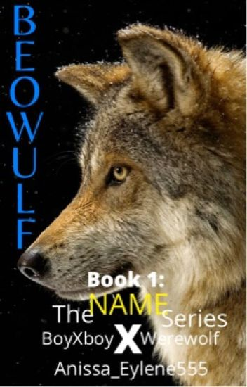 Beowulf (BoyxBoy, Werewolf)(Book 1) COMPLETED
