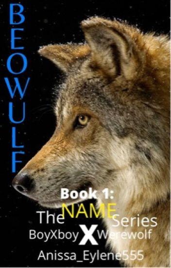 Beowulf (BoyxBoy, Werewolf)(Book 1) COMPLETED