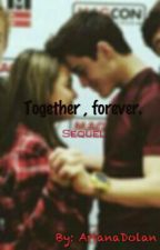 Together , forever. -Ethan Dolan fanfic. (Sequel) by blurryfaceed
