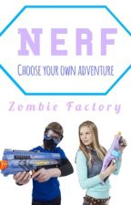 Nerf : Choose Your Own Adventure [Zombie Factory] by RubyCL