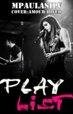 Play List by mpaulasilv