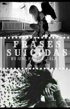frases suicidas by un_panda_lila