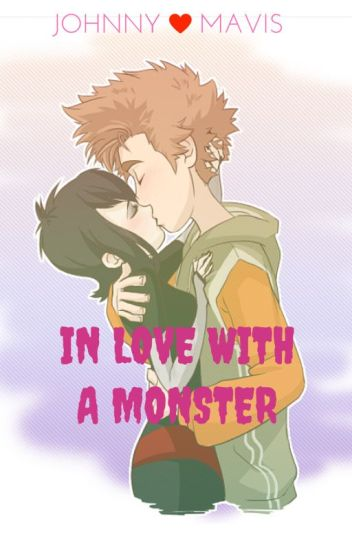 In Love With A Monster Hotel Transylvania FanFiction