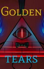 Golden Tears (Bill Cipher x reader) by ThePastelSloth