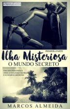 Ilha Misteriosa - O Mundo Secreto by MarcosAlmeida19