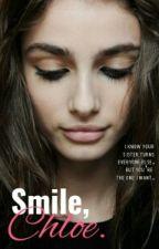 Smile Chloe.(pausada) by Smokethewords