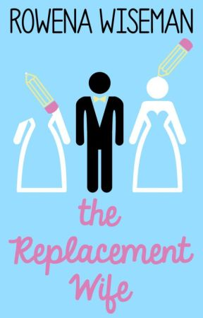 The Replacement Wife by rowena_wiseman