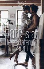 Hate is an Understatement {Sequel to BIAU} by IvyKnightWP