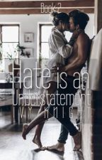 Hate is an Understatement {Sequel to BIAU} by IvyKnightWP