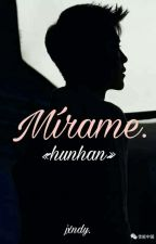 Mírame  ➳ hunhan.  by -jxndy