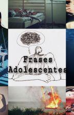 Frases adolescentes by Fernanda6a
