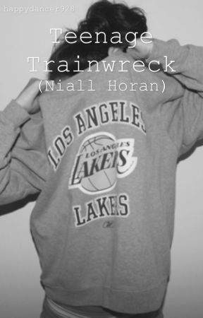 897e28581 Teenage Trainwreck (Niall Horan) - Chapter 1 - Wattpad
