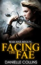 Facing the Fae [BOOK TWO] by Littlemissflawed
