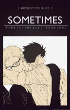 [HQ] Sometimes [TsukkixLectorxKuroo] #HaikyuuAwards by AnotherTestSubject