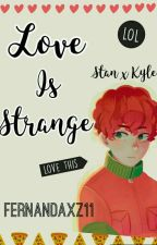 Love Is Strange  <<Stan x Kyle>> by fernandaxz11