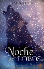 Noche de lobos by KarenDelorbe