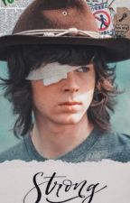 Strong | Carl Grimes ✔ by -AlmightyGirl-