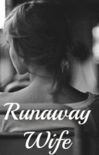 Runaway Wife by xanthia_rose