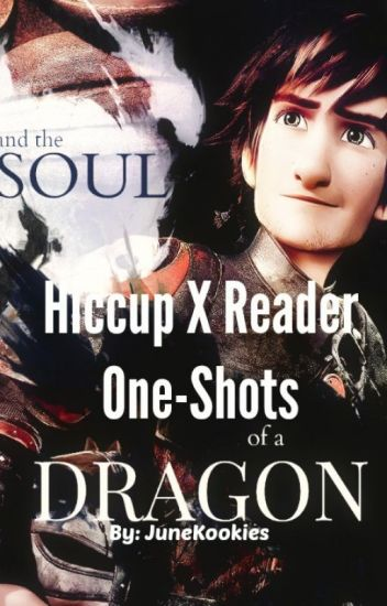 *On Hold* Hiccup x reader(One-shots)