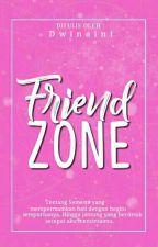 Friendzone [On Editing] by Dwinaini