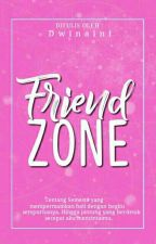 Friendzone (ON EDITING) by Dwinaini