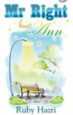 MR RIGHT BUAT ANN by rubyhazri