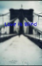 Love is Blind by SkynSora