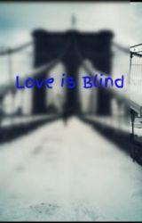 Love is Blind by SkynSora