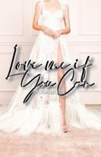 Love Me if You Can | ✅ by psychedelic26