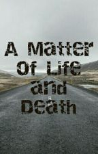 A Matter of Life and Death by NuzhatN
