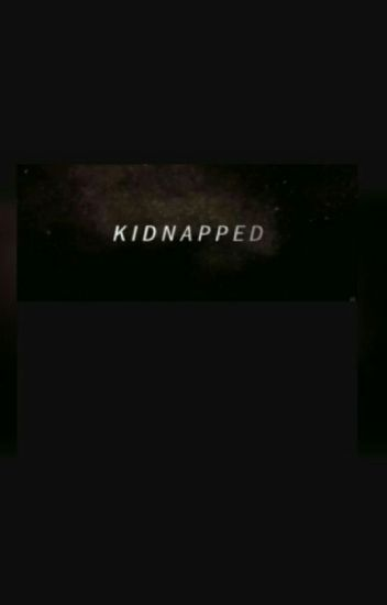 kidnapped [ Terminée ]
