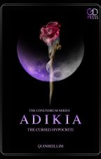 The Conundrum Series: Adikia, The Cursed Hypocrite by Quinheillim
