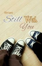 Still With You (One-Shoot) by fitri_ani