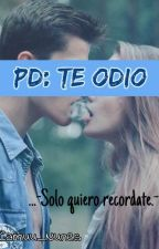 PD:Te Odio. by Camuu_Nunes