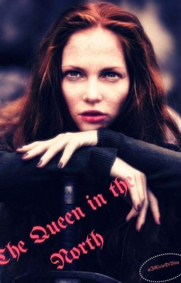 The Queen in the north [Editando ]