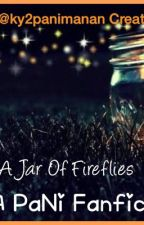 A Jar Of Fireflies by ky2panimanan