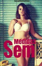 Sem Medidas by JacquelineSantana733