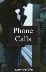 Phone Calls by SummerOf69er