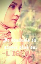 je voudrai en connaître plus sur l'islam... by la_rifia_ta_boss