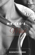 Mr. CEO's Maid by rforrose11