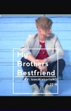 My brothers bestfriend || Isac Elliot/NashGrier by IsacHistorieNO
