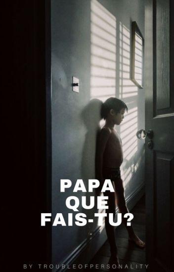 PAPA, QUE FAIS-TU?