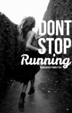 Don't Stop Running by annacanwrite