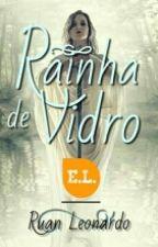 Rainha de Vidro by AwerTera