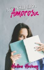 A conselheira Amorosa by Evychaa